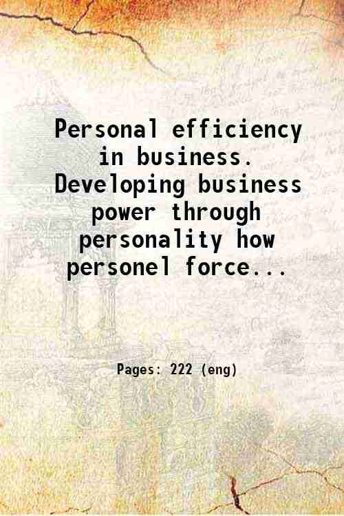 Personal efficiency in business. Developing business power through personality how personel force...