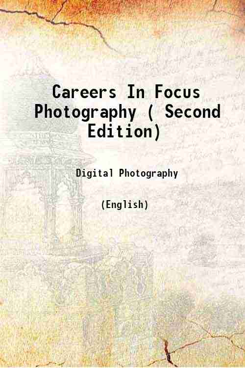 Careers In Focus Photography ( Second Edition)