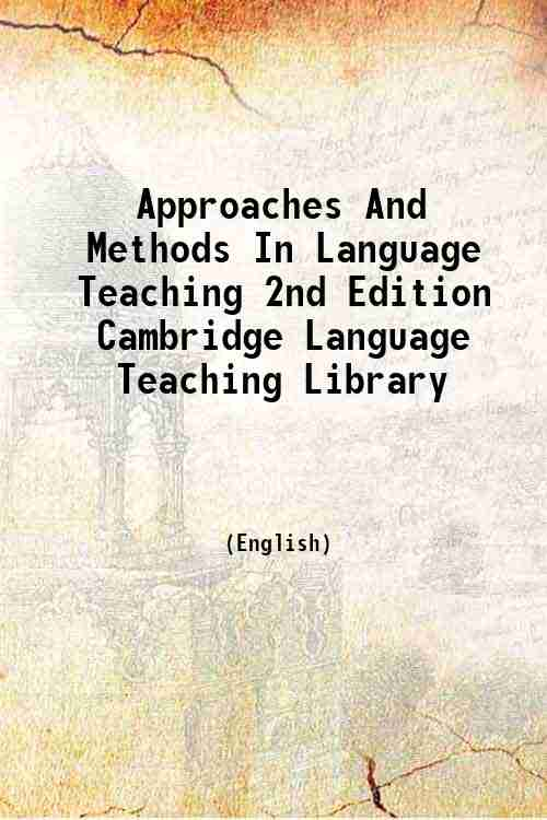 Approaches And Methods In Language Teaching 2nd Edition Cambridge Language Teaching Library
