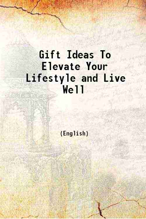 Gift Ideas To Elevate Your Lifestyle and Live Well