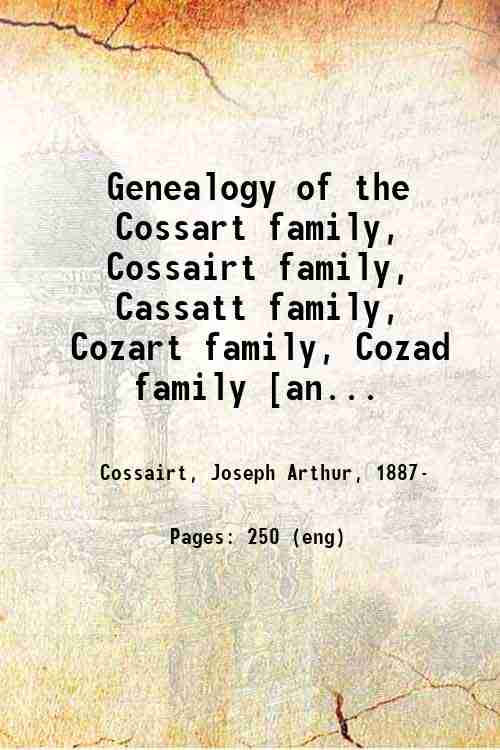 Genealogy of the Cossart family, Cossairt family, Cassatt family, Cozart family, Cozad family [an...