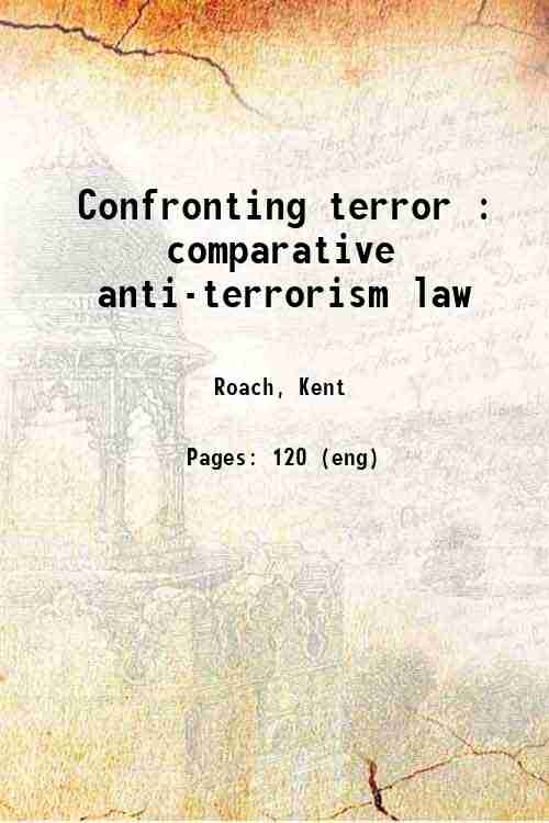 Confronting terror : comparative anti-terrorism law