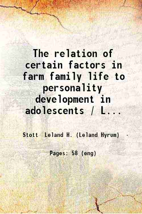 The relation of certain factors in farm family life to personality development in adolescents / L...