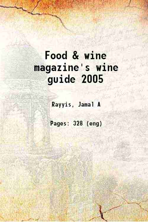 Food & wine magazine's wine guide 2005