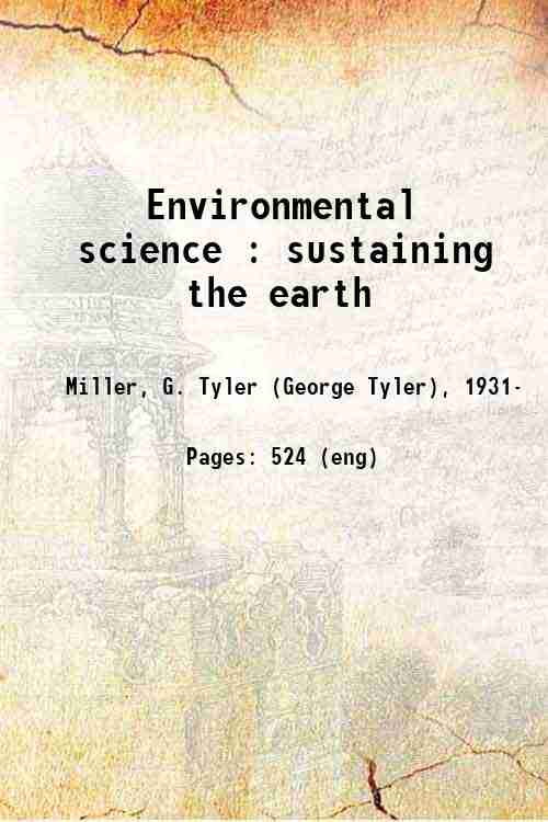 Environmental science : sustaining the earth