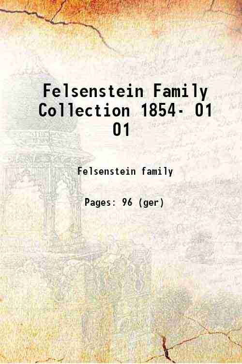 Felsenstein Family Collection 1854- 01 01