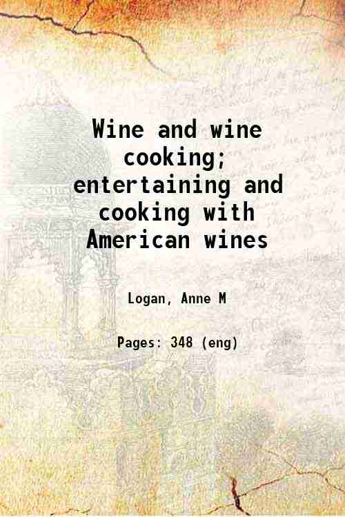 Wine and wine cooking; entertaining and cooking with American wines