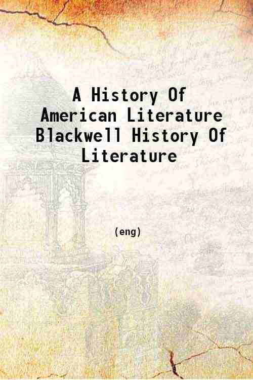 A History Of American Literature Blackwell History Of Literature