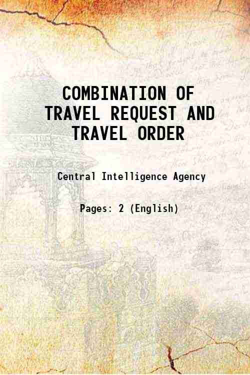 COMBINATION OF TRAVEL REQUEST AND TRAVEL ORDER