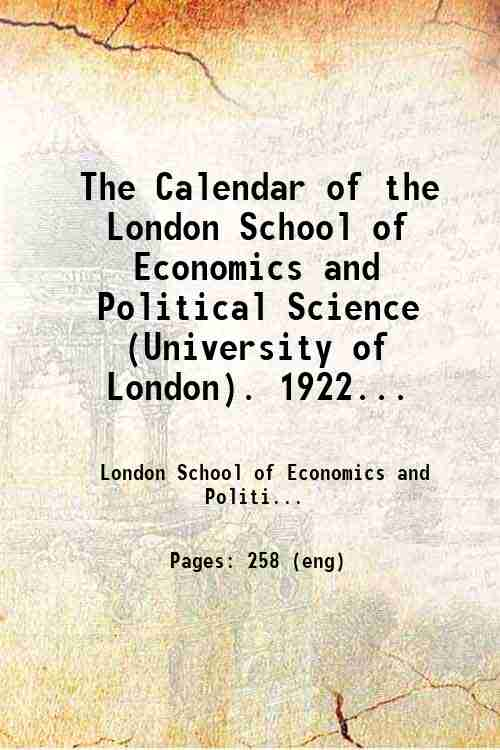The Calendar of the London School of Economics and Political Science (University of London). 1922...