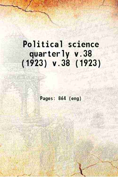 Political science quarterly v.38 (1923) v.38 (1923)