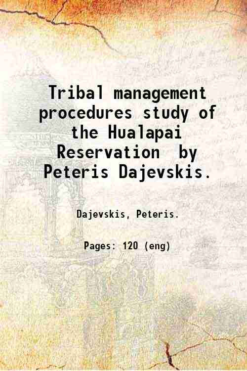 Tribal management procedures study of the Hualapai Reservation / by Peteris Dajevskis.