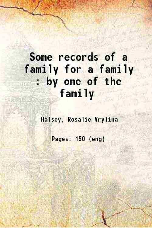 Some records of a family for a family : by one of the family