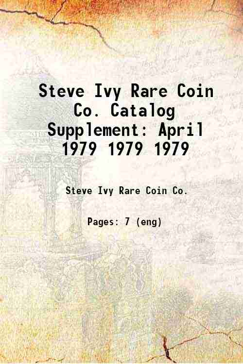 Steve Ivy Rare Coin Co. Catalog Supplement: April 1979 1979 1979