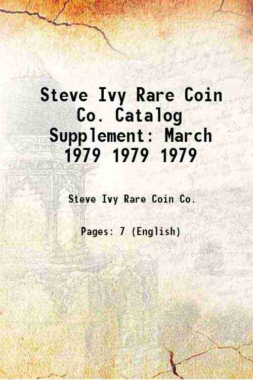 Steve Ivy Rare Coin Co. Catalog Supplement: March 1979 1979 1979