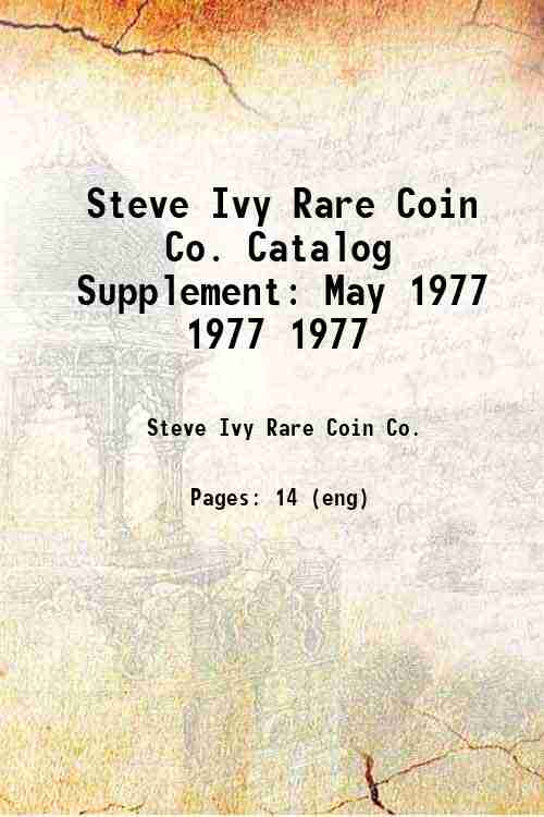 Steve Ivy Rare Coin Co. Catalog Supplement: May 1977 1977 1977