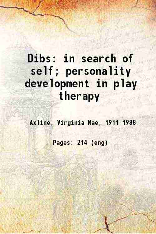 Dibs: in search of self; personality development in play therapy