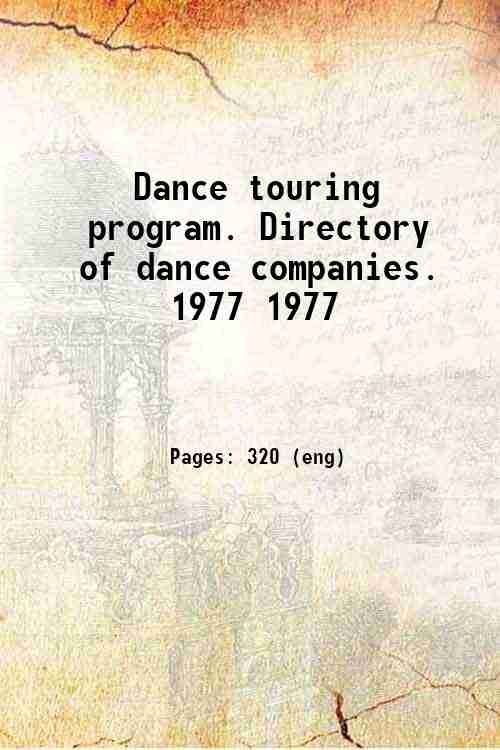 Dance touring program. Directory of dance companies. 1977 1977