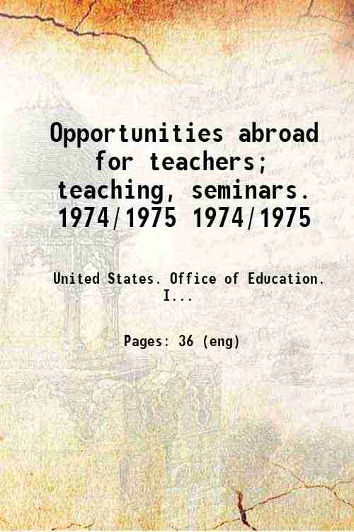 Opportunities abroad for teachers; teaching, seminars. 1974/1975 1974/1975