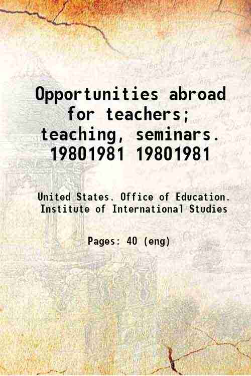 Opportunities abroad for teachers; teaching, seminars. 1980/1981 1980/1981