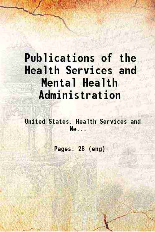 Publications of the Health Services and Mental Health Administration