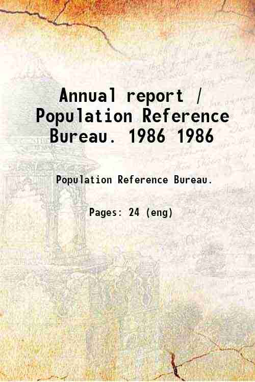 Annual report / Population Reference Bureau. 1986 1986