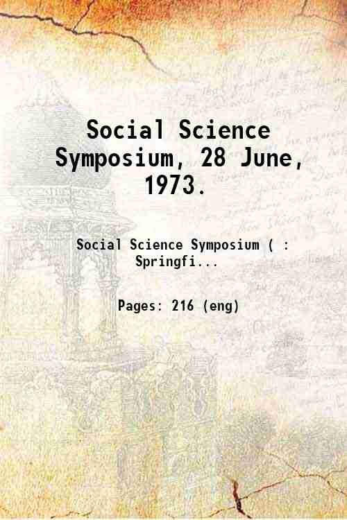 Social Science Symposium, 28 June, 1973.