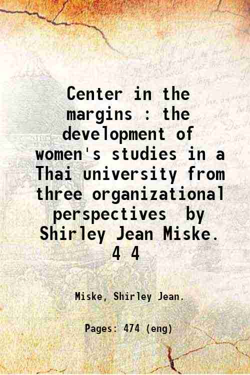 Center in the margins : the development of women's studies in a Thai university from three organi...