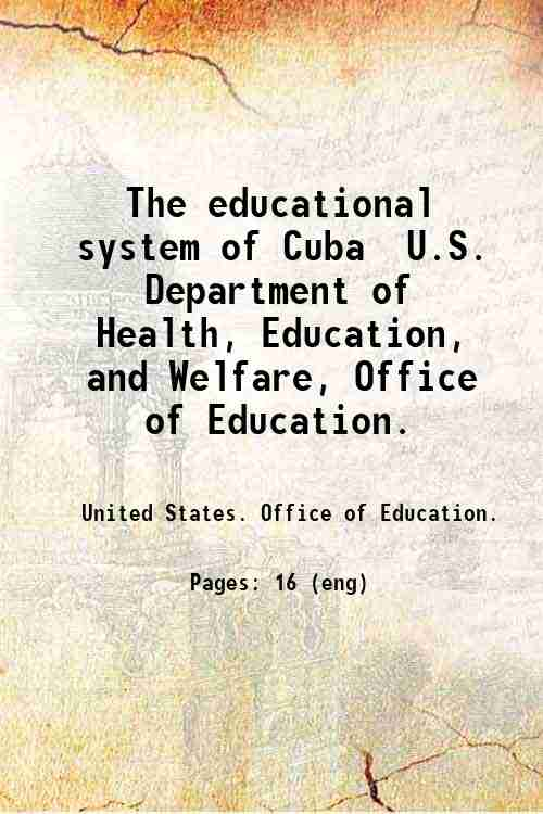 The educational system of Cuba / U.S. Department of Health, Education, and Welfare, Office of Edu...