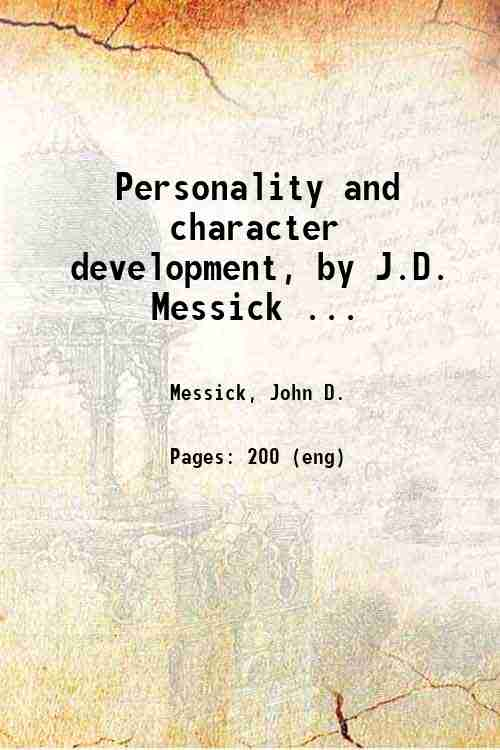 Personality and character development, by J.D. Messick ...