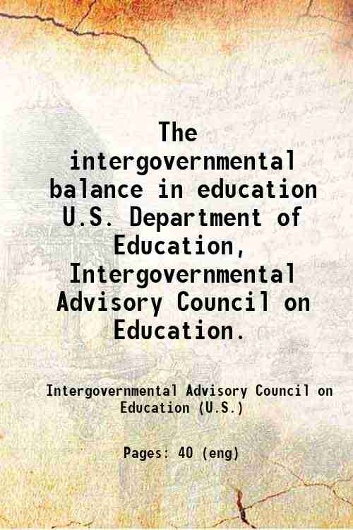 The intergovernmental balance in education / U.S. Department of Education, Intergovernmental Advi...