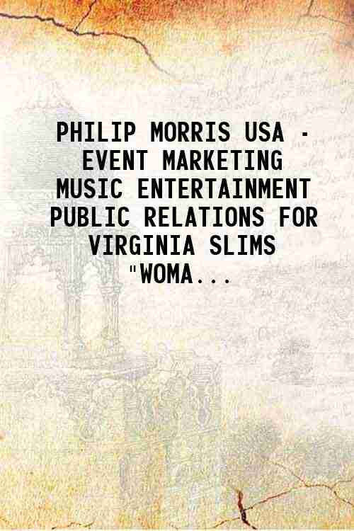 PHILIP MORRIS USA - EVENT MARKETING MUSIC ENTERTAINMENT PUBLIC RELATIONS FOR VIRGINIA SLIMS