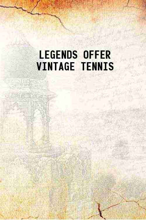 LEGENDS OFFER VINTAGE TENNIS