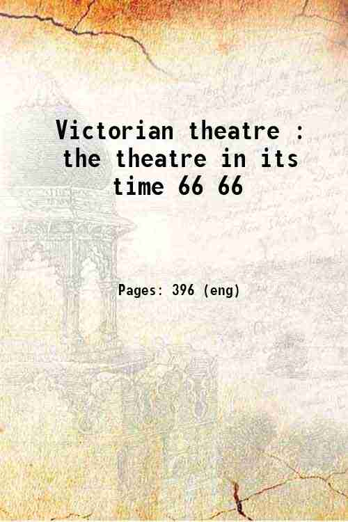 Victorian theatre : the theatre in its time 66 66