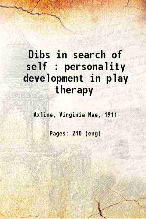 Dibs in search of self : personality development in play therapy