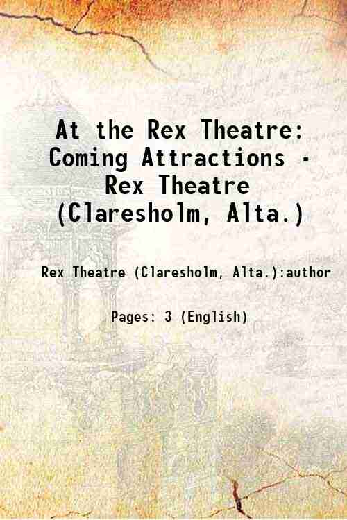 At the Rex Theatre: Coming Attractions - Rex Theatre (Claresholm, Alta.)