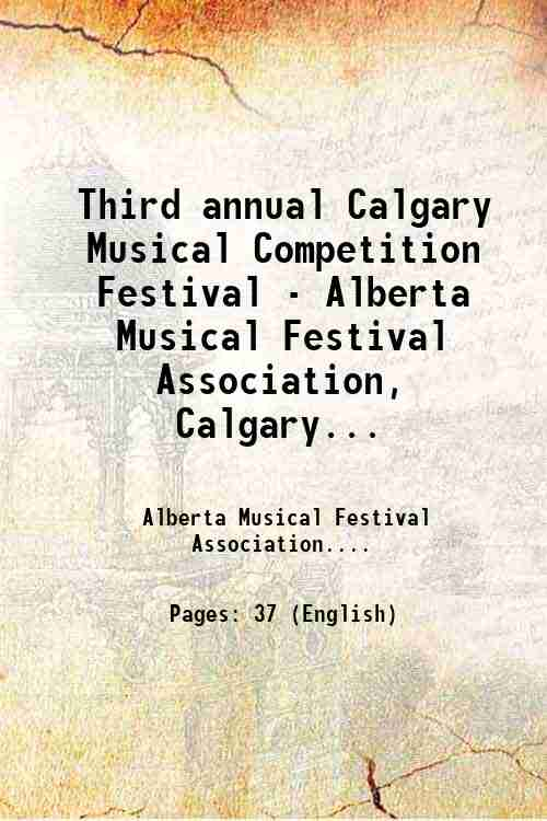 Third annual Calgary Musical Competition Festival - Alberta Musical Festival Association, Calgary...