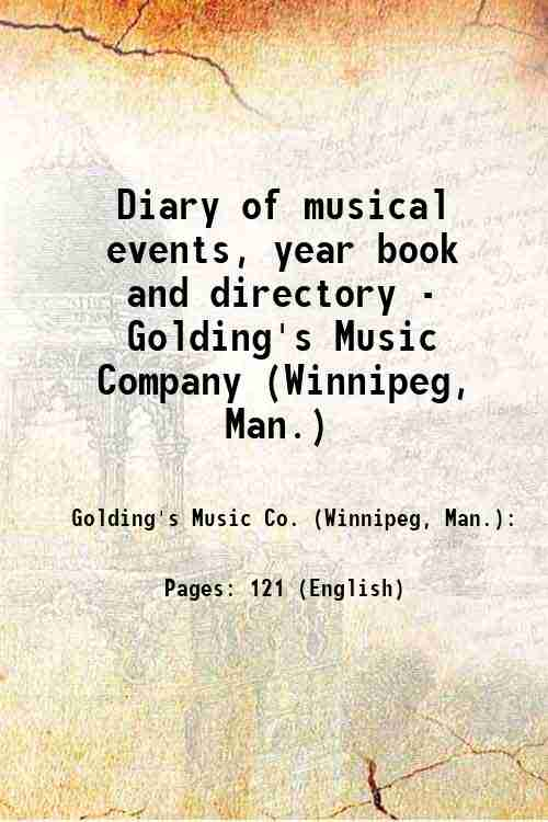 Diary of musical events, year book and directory - Golding's Music Company (Winnipeg, Man.)