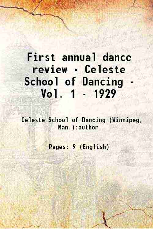 First annual dance review - Celeste School of Dancing - Vol. 1 - 1929