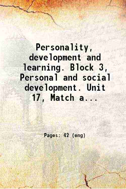 Personality, development and learning. Block 3, Personal and social development. Unit 17, Match a...
