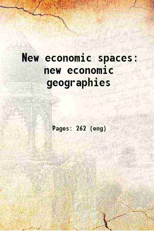 New economic spaces: new economic geographies