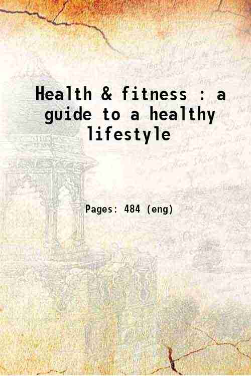 Health & fitness : a guide to a healthy lifestyle