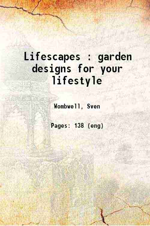 Lifescapes : garden designs for your lifestyle