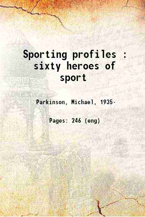 Sporting profiles : sixty heroes of sport