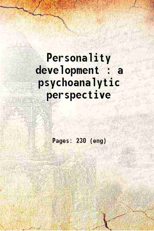 Personality development : a psychoanalytic perspective